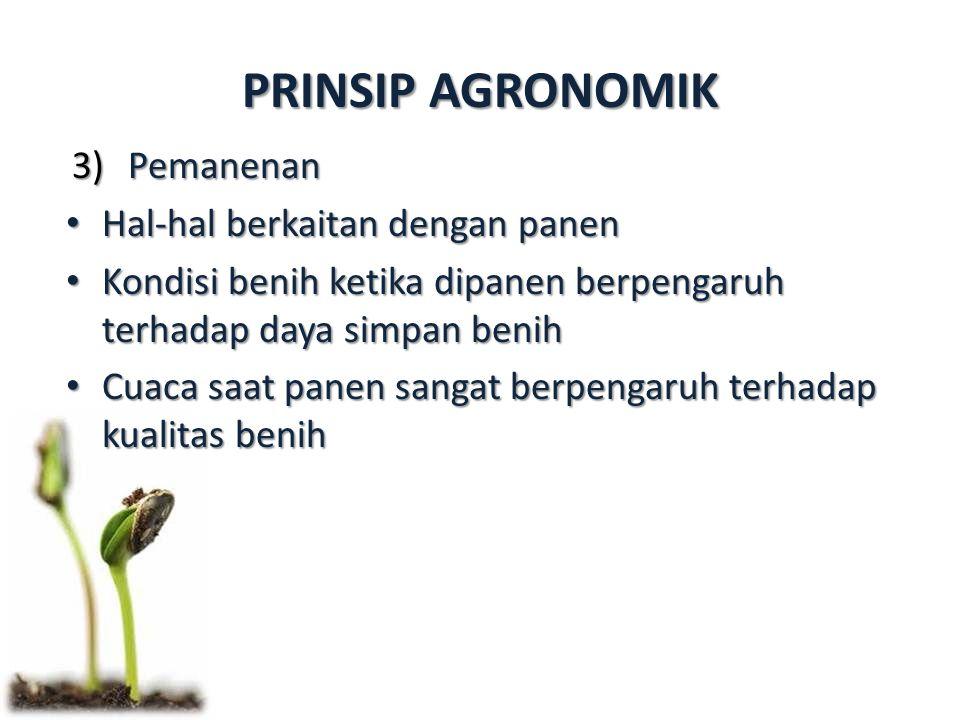 PRINSIP AGRONOMIK Pemanenan Hal-hal berkaitan dengan panen