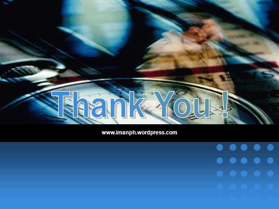 Thank You ! www.imanph.wordpress.com