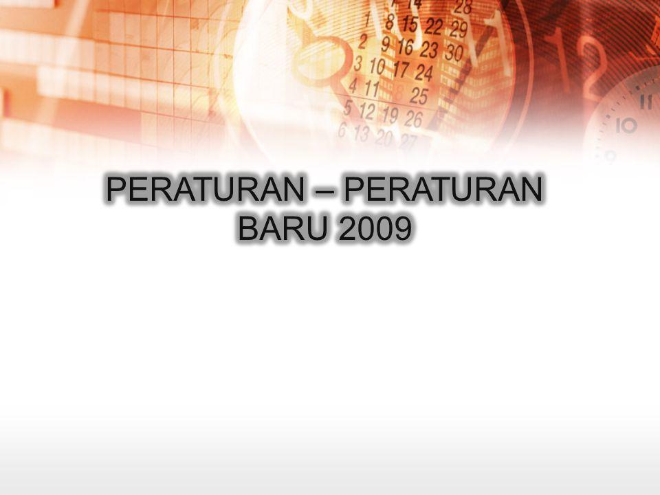 PERATURAN – PERATURAN BARU 2009