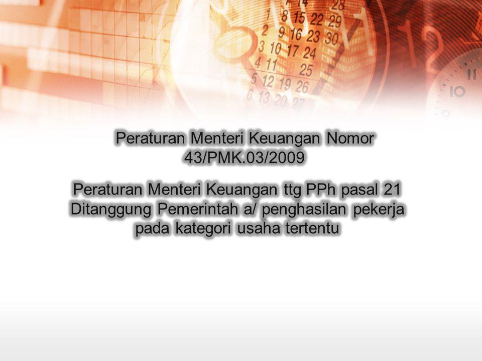 Peraturan Menteri Keuangan Nomor 43/PMK.03/2009