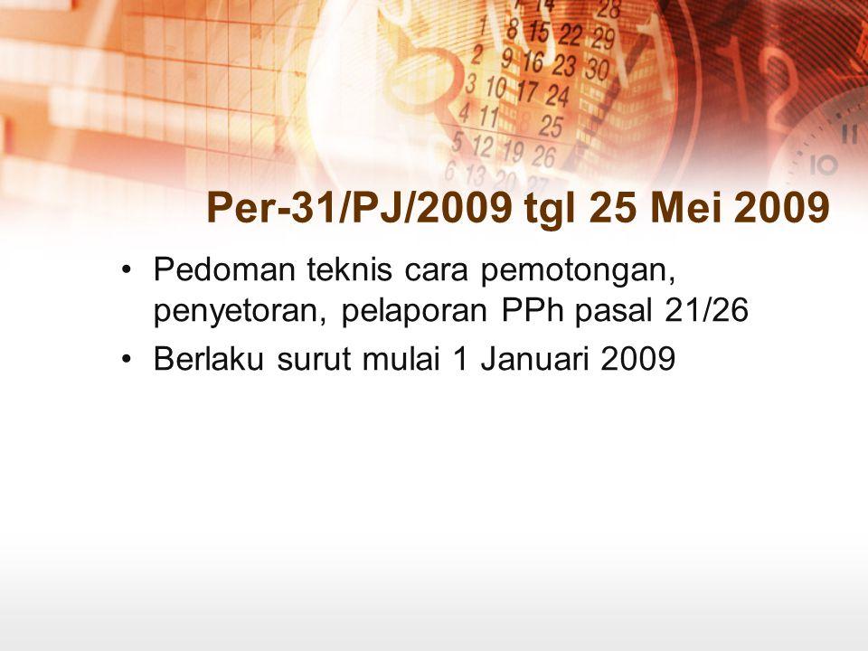 Per-31/PJ/2009 tgl 25 Mei 2009 Pedoman teknis cara pemotongan, penyetoran, pelaporan PPh pasal 21/26.