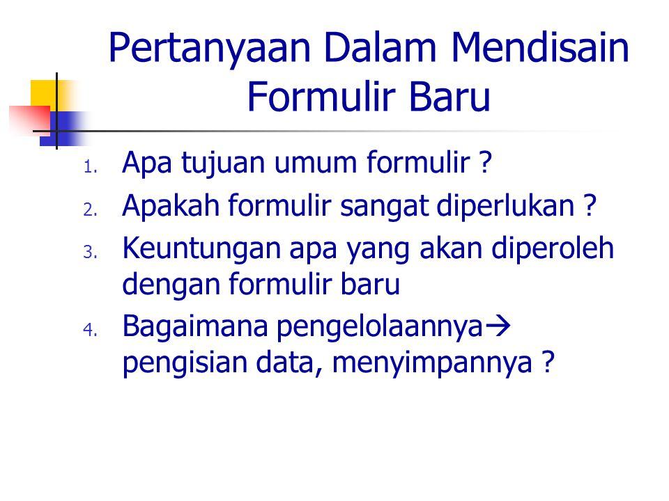 Pertanyaan Dalam Mendisain Formulir Baru