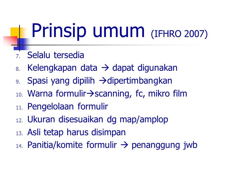 Prinsip umum (IFHRO 2007) Selalu tersedia