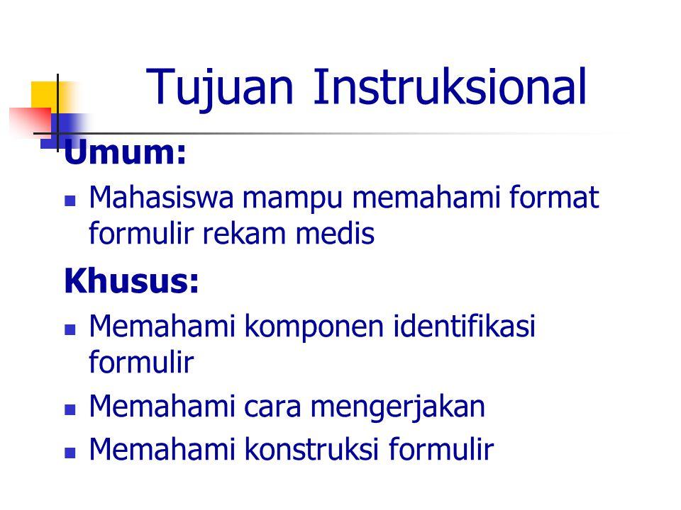Tujuan Instruksional Umum: Khusus: