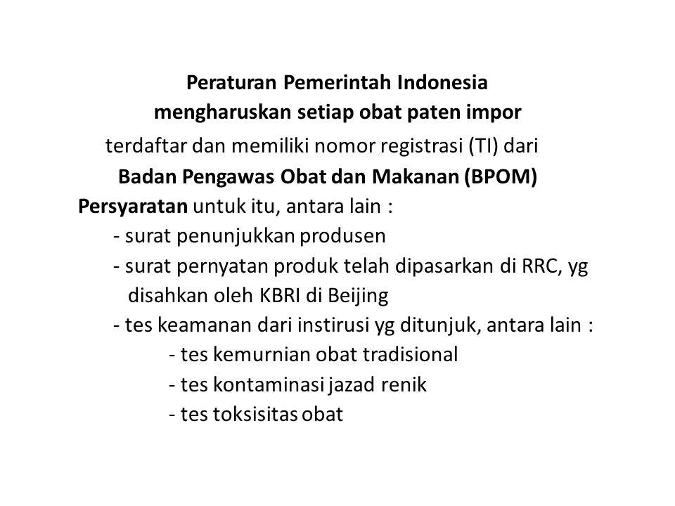 Peraturan Pemerintah Indonesia mengharuskan setiap obat paten impor