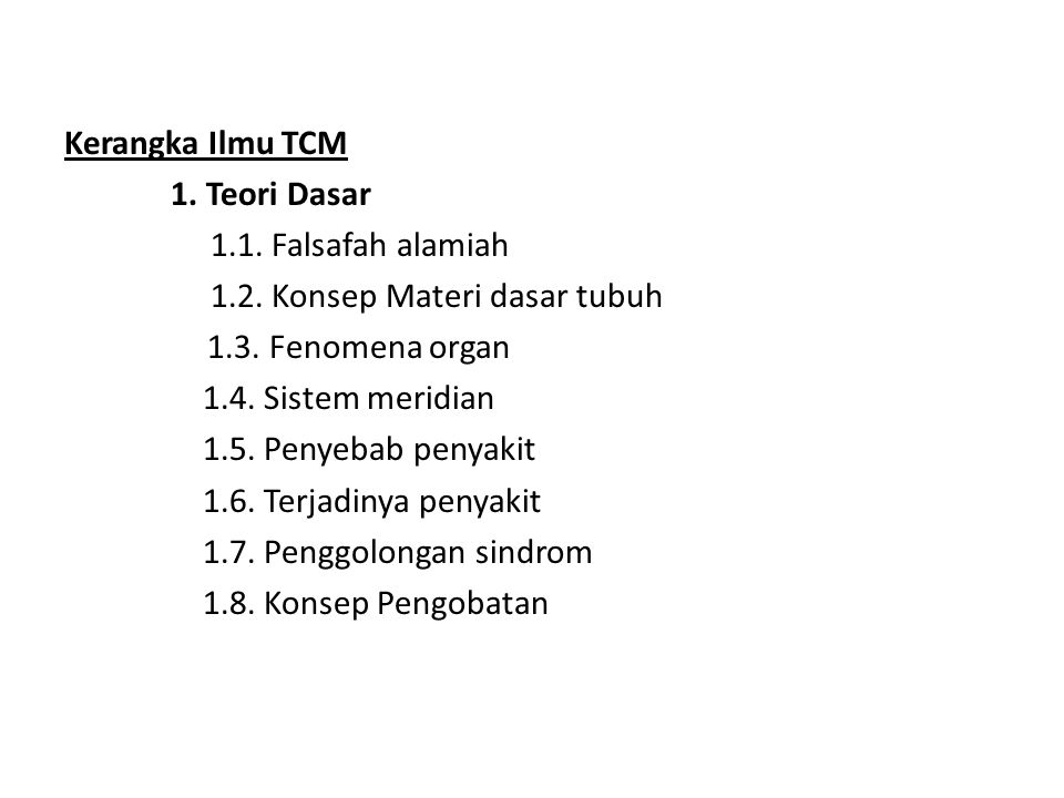 Kerangka Ilmu TCM 1. Teori Dasar 1. 1. Falsafah alamiah 1. 2