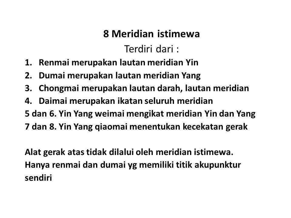 8 Meridian istimewa Terdiri dari :