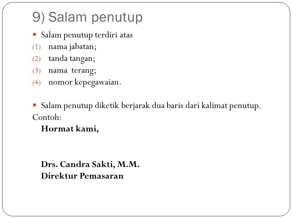 9) Salam penutup Salam penutup terdiri atas nama jabatan;