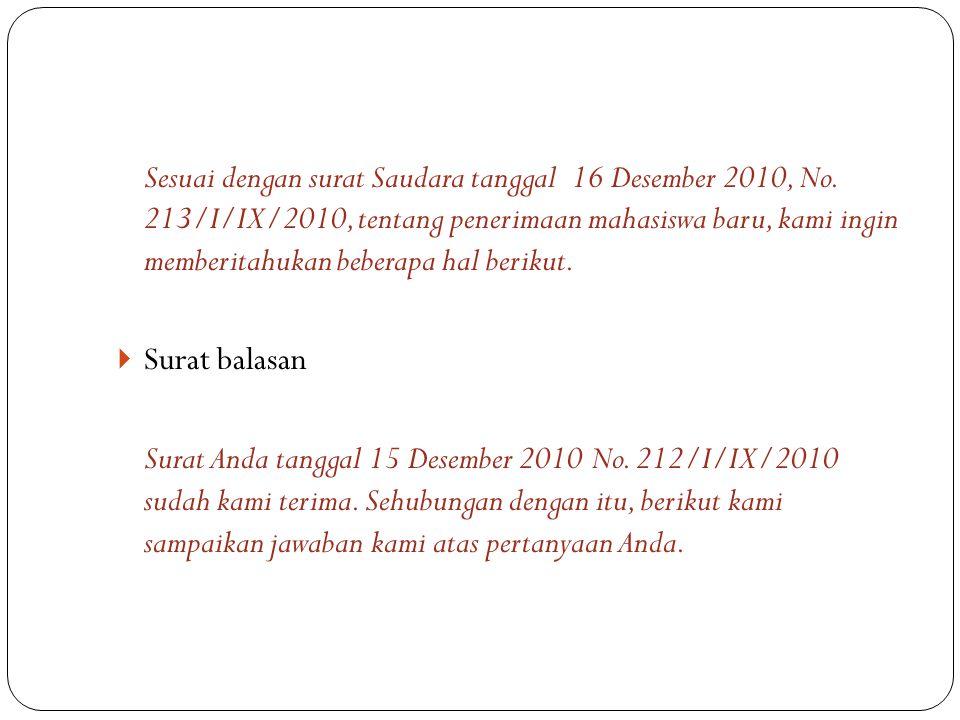 Sesuai dengan surat Saudara tanggal 16 Desember 2010, No