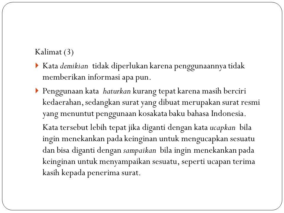Kalimat (3) Kata demikian tidak diperlukan karena penggunaannya tidak memberikan informasi apa pun.