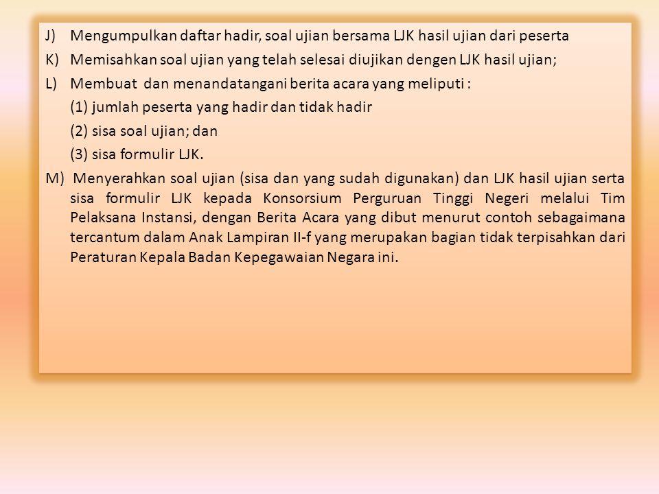 Mengumpulkan daftar hadir, soal ujian bersama LJK hasil ujian dari peserta