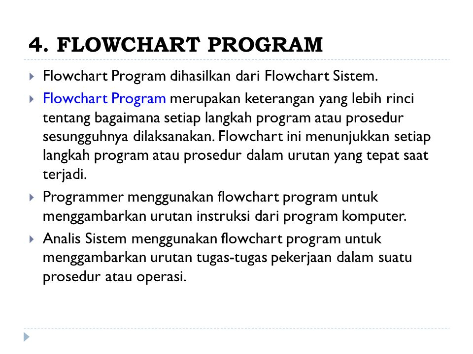 4. FLOWCHART PROGRAM Flowchart Program dihasilkan dari Flowchart Sistem.