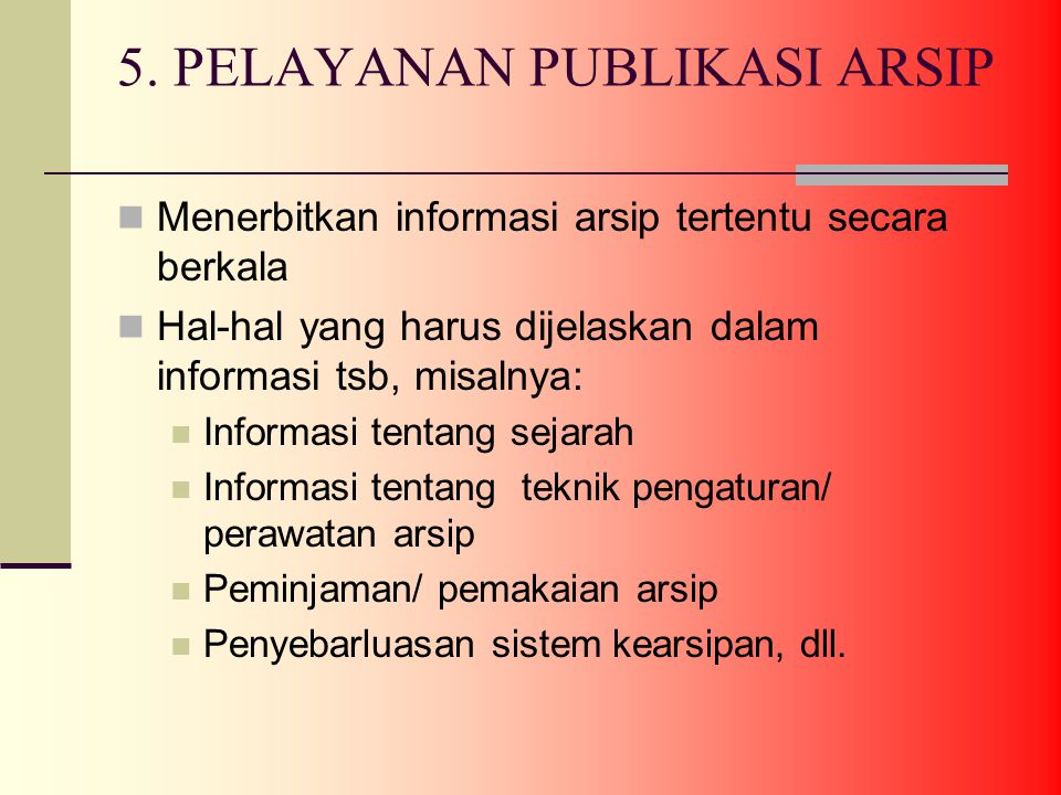 5. PELAYANAN PUBLIKASI ARSIP