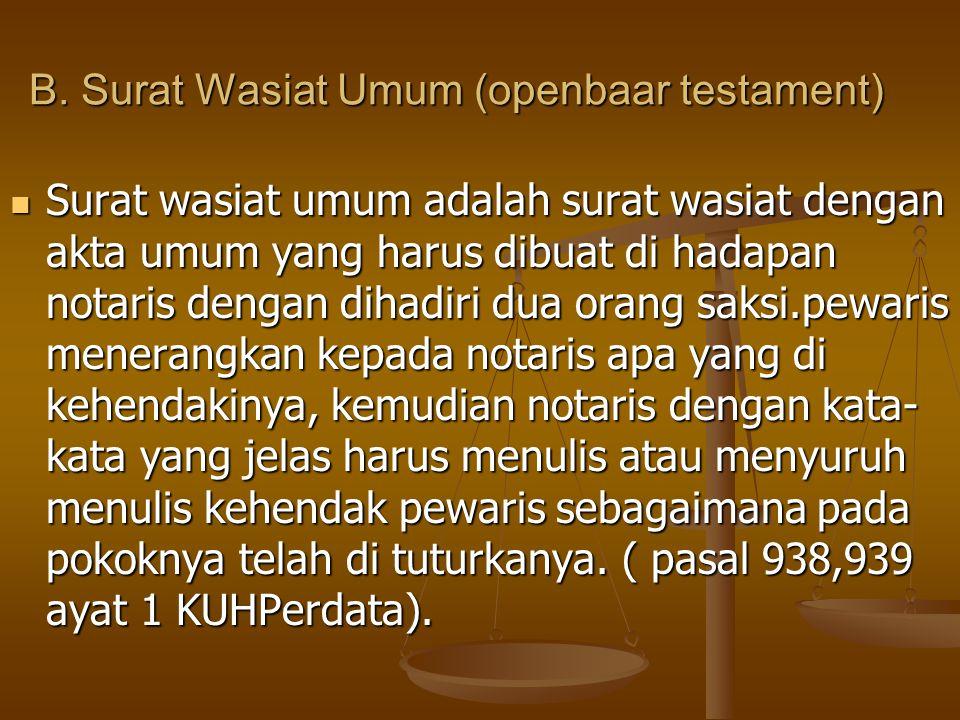 B. Surat Wasiat Umum (openbaar testament)