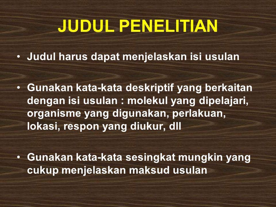 JUDUL PENELITIAN Judul harus dapat menjelaskan isi usulan