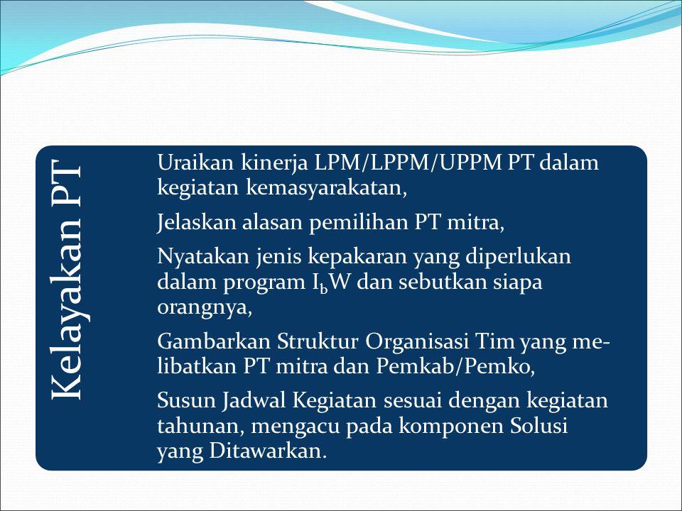 Kelayakan PT Uraikan kinerja LPM/LPPM/UPPM PT dalam kegiatan kemasyarakatan, Jelaskan alasan pemilihan PT mitra,