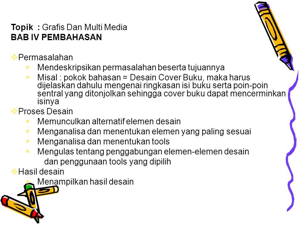 Topik : Grafis Dan Multi Media