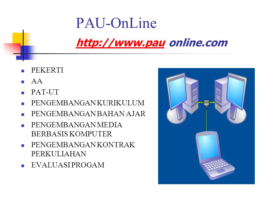 PAU-OnLine http://www.pau online.com