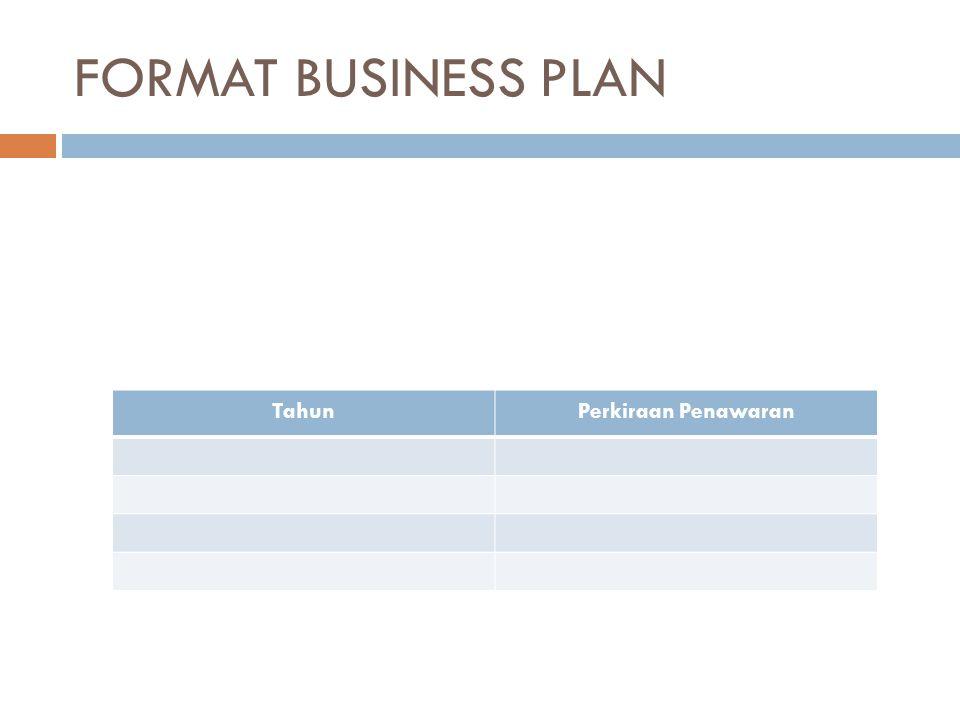 FORMAT BUSINESS PLAN Tahun Perkiraan Penawaran