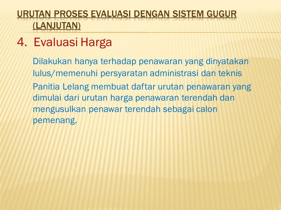 Urutan Proses Evaluasi dengan Sistem Gugur (lanjutan)