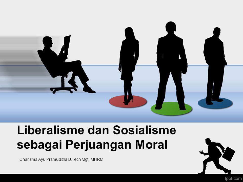 Liberalisme dan Sosialisme sebagai Perjuangan Moral