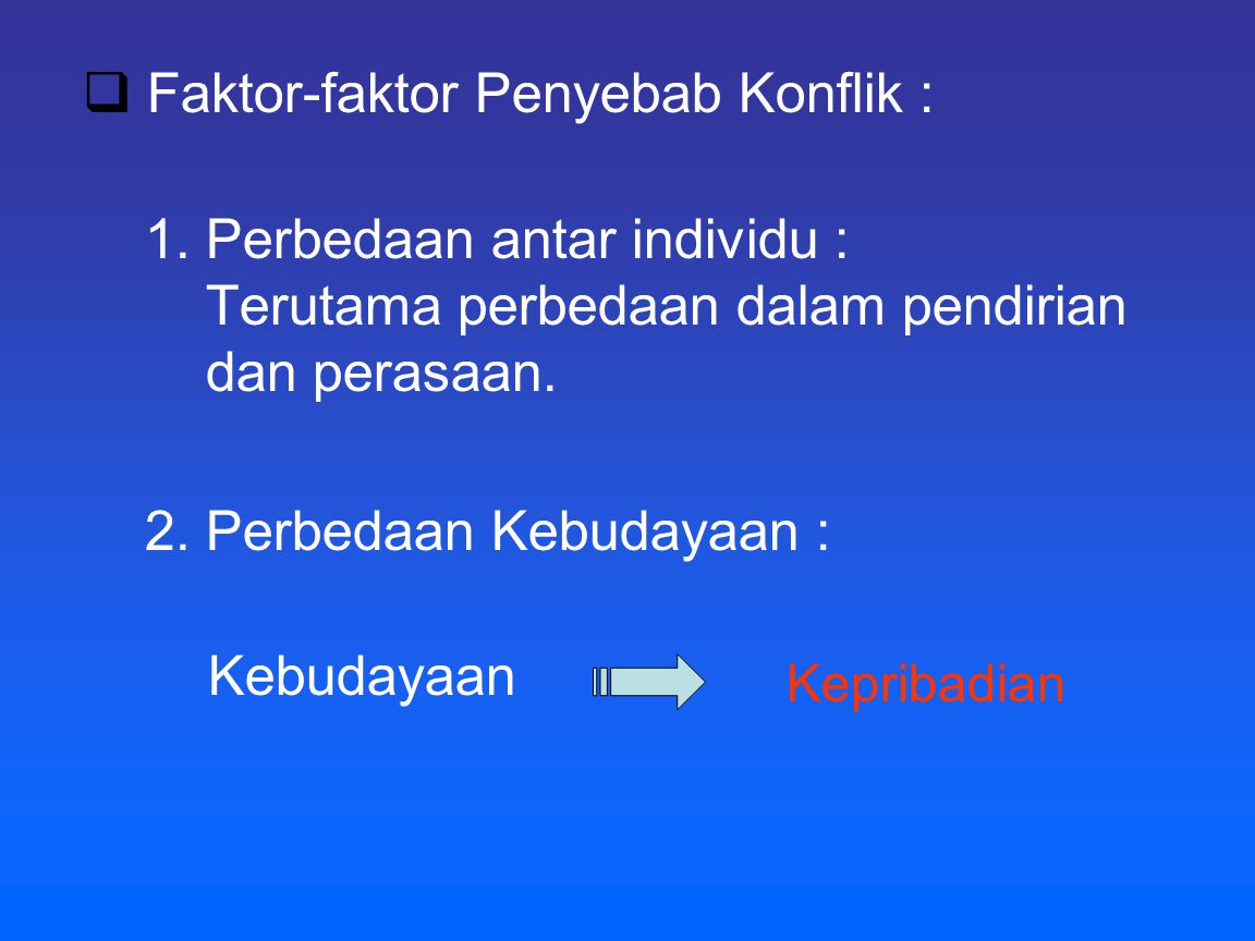 Faktor-faktor Penyebab Konflik :