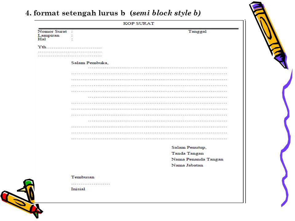 4. format setengah lurus b (semi block style b)