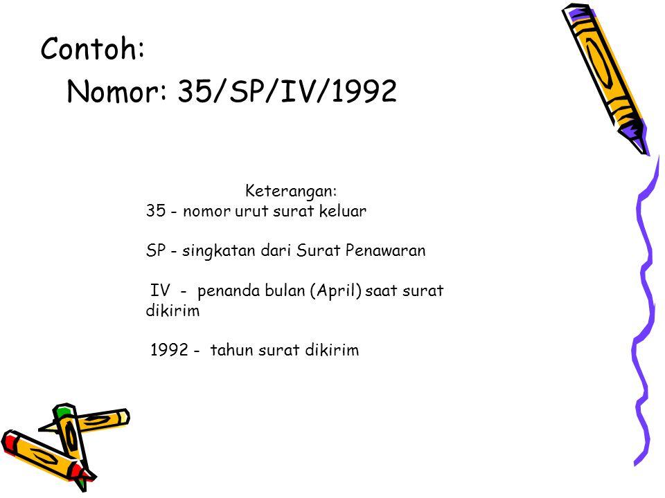 Contoh: Nomor: 35/SP/IV/1992 Keterangan: 35 - nomor urut surat keluar