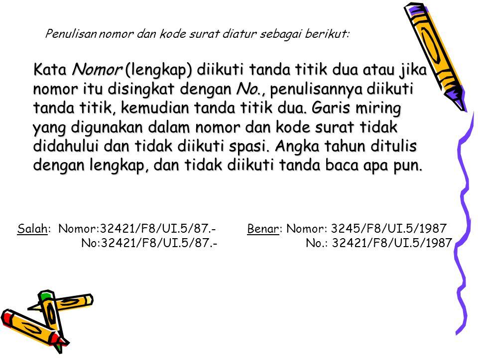 Penulisan nomor dan kode surat diatur sebagai berikut: