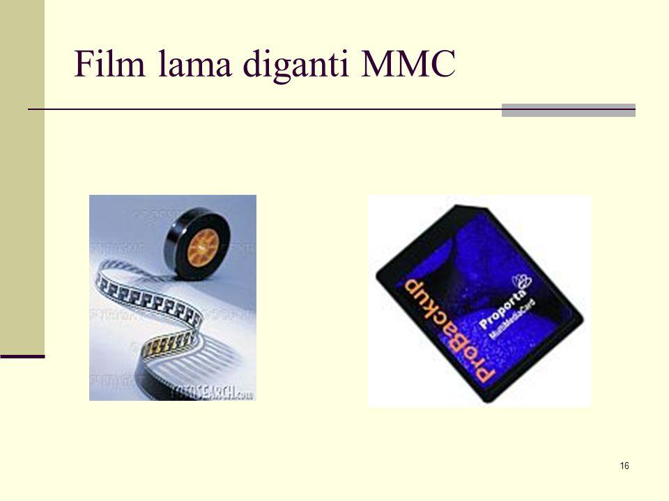 Film lama diganti MMC