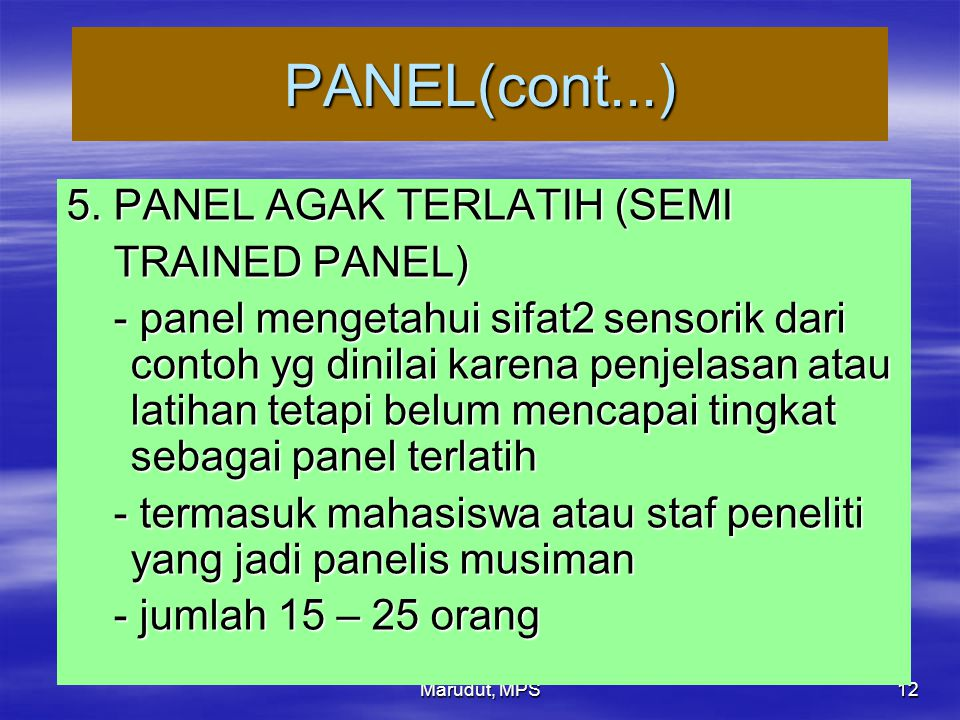 PANEL(cont...) 5. PANEL AGAK TERLATIH (SEMI TRAINED PANEL)