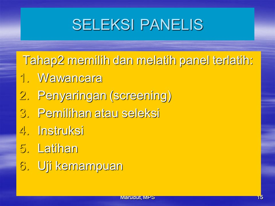 SELEKSI PANELIS Tahap2 memilih dan melatih panel terlatih: Wawancara