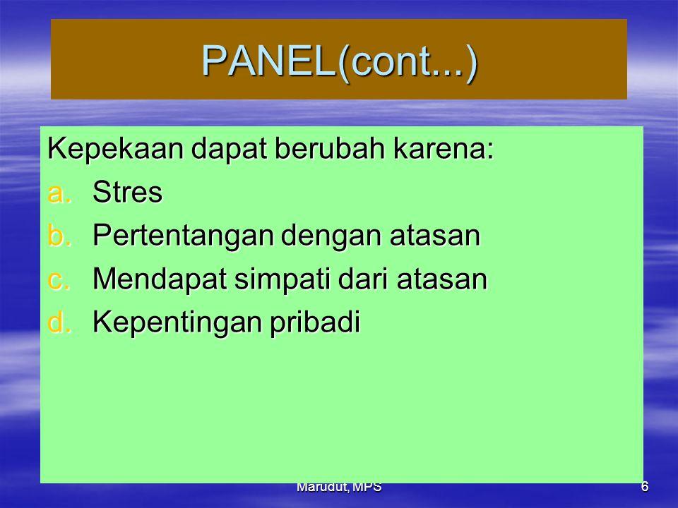 PANEL(cont...) Kepekaan dapat berubah karena: Stres
