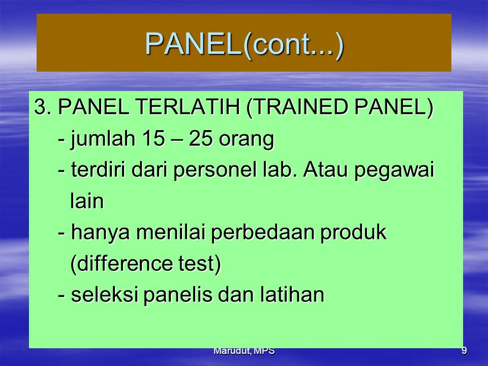 PANEL(cont...) 3. PANEL TERLATIH (TRAINED PANEL)