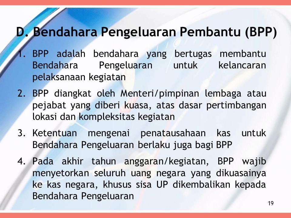D. Bendahara Pengeluaran Pembantu (BPP)