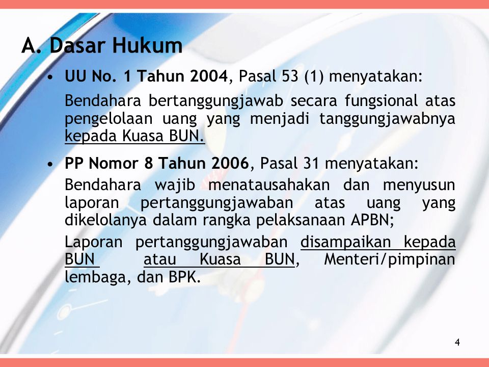 A. Dasar Hukum UU No. 1 Tahun 2004, Pasal 53 (1) menyatakan: