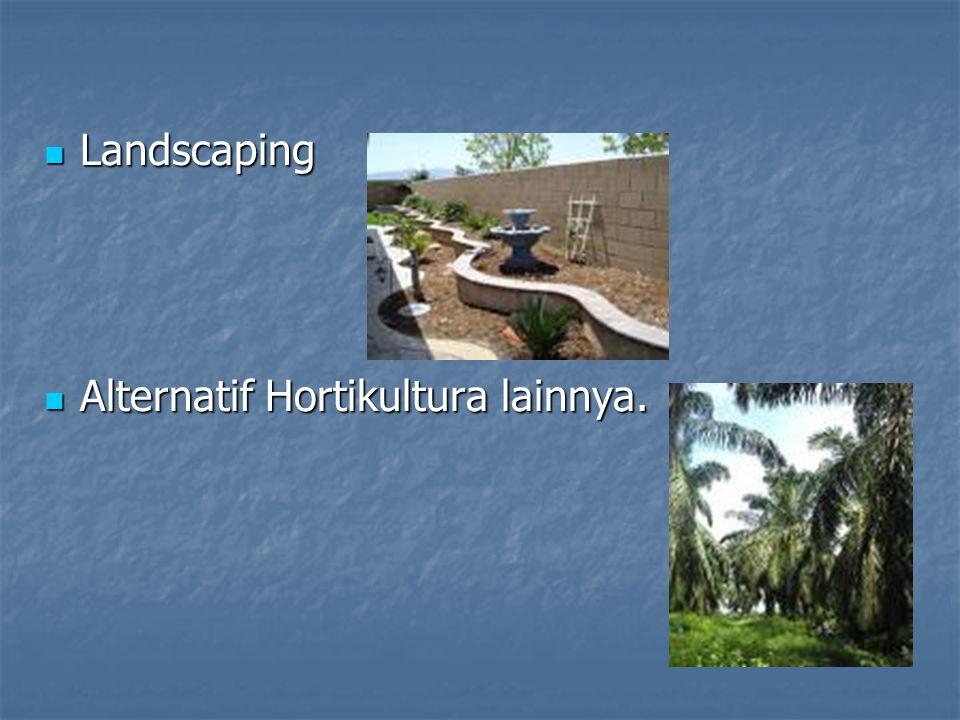 Landscaping Alternatif Hortikultura lainnya.