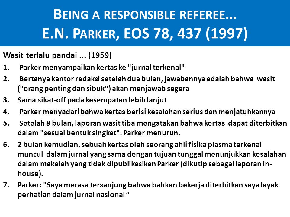 Being a responsible referee… E.N. Parker, EOS 78, 437 (1997)