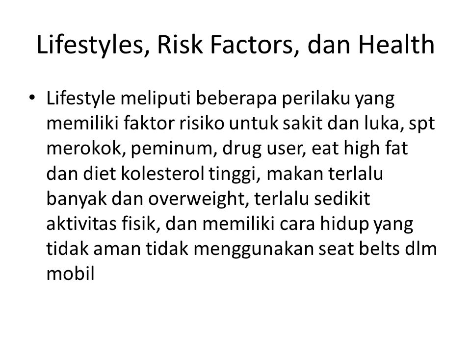 Lifestyles, Risk Factors, dan Health