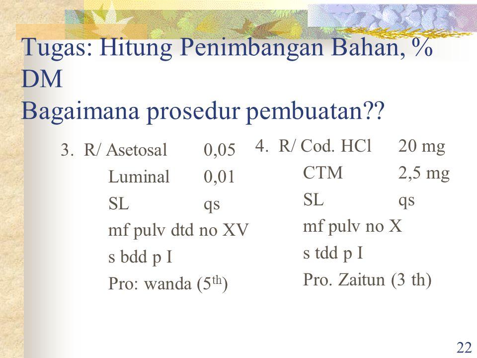 Tugas: Hitung Penimbangan Bahan, % DM Bagaimana prosedur pembuatan
