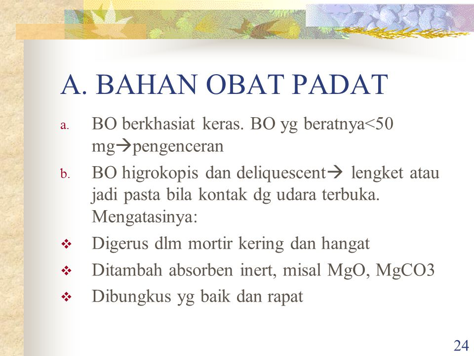 A. BAHAN OBAT PADAT BO berkhasiat keras. BO yg beratnya<50 mgpengenceran.