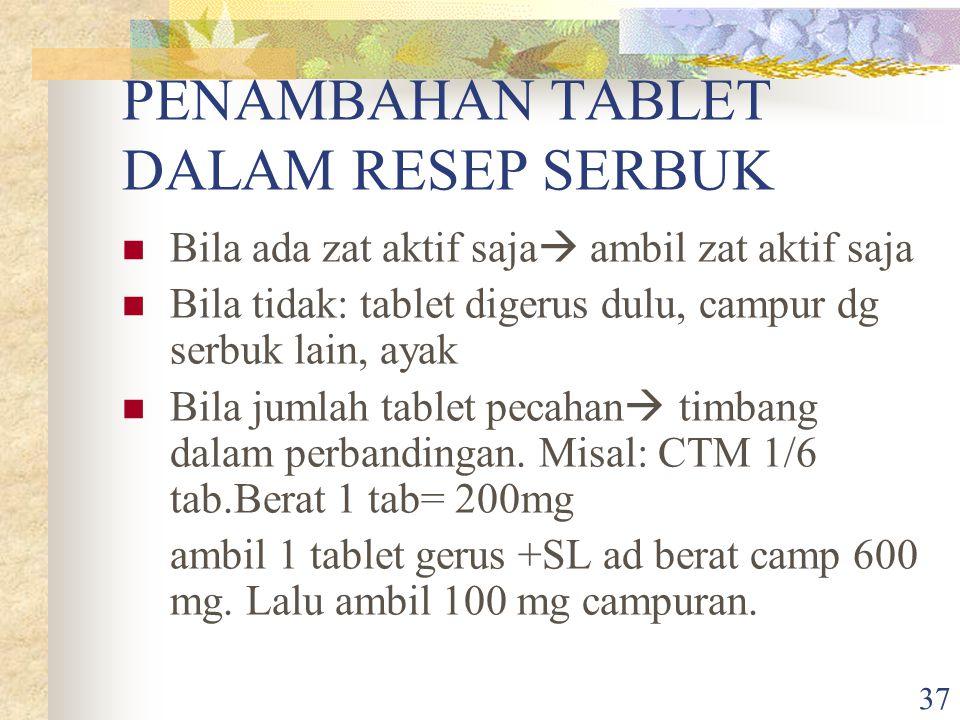 PENAMBAHAN TABLET DALAM RESEP SERBUK