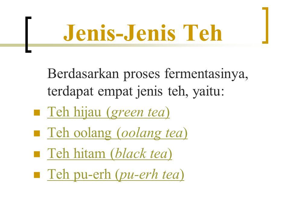 Jenis-Jenis Teh Teh hijau (green tea) Teh oolang (oolang tea)