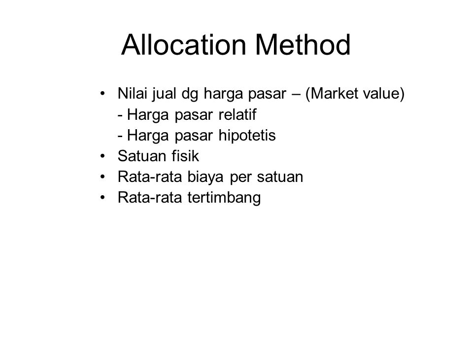 Allocation Method Nilai jual dg harga pasar – (Market value)