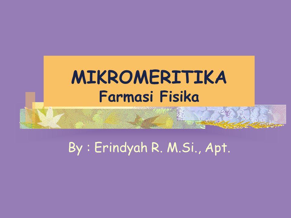 MIKROMERITIKA Farmasi Fisika