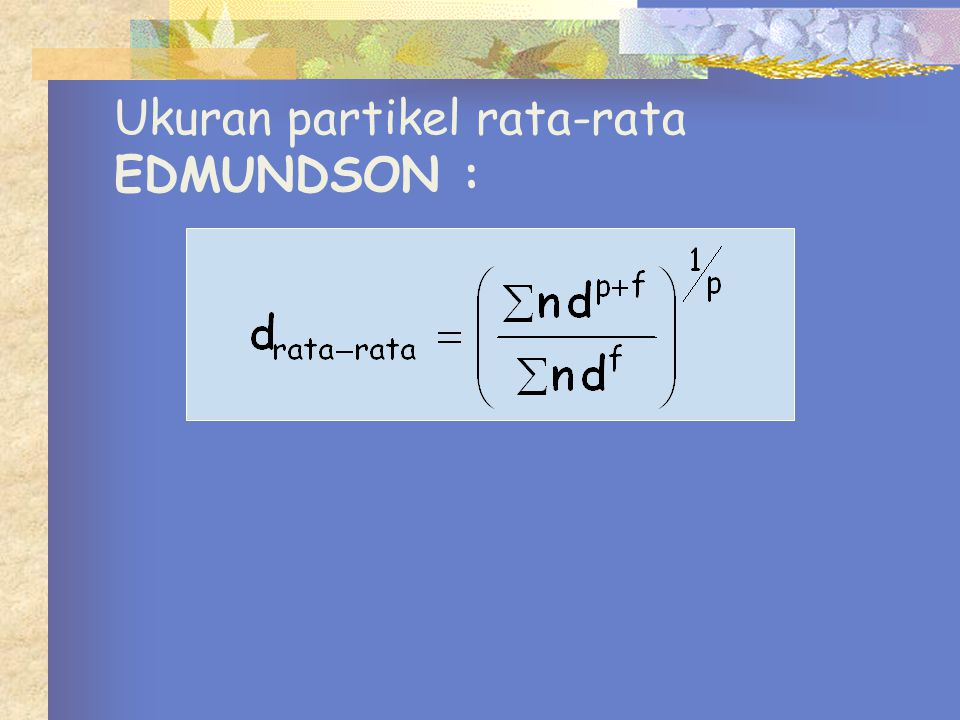 Ukuran partikel rata-rata EDMUNDSON :