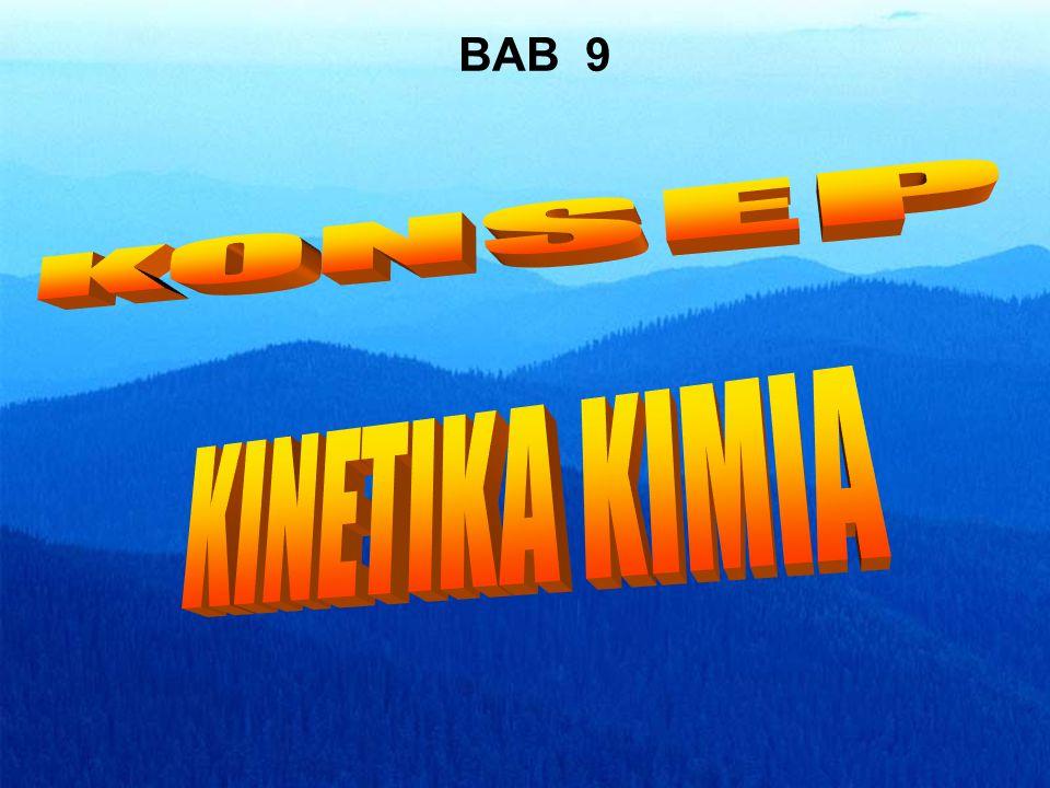 BAB 9 KONSEP KINETIKA KIMIA