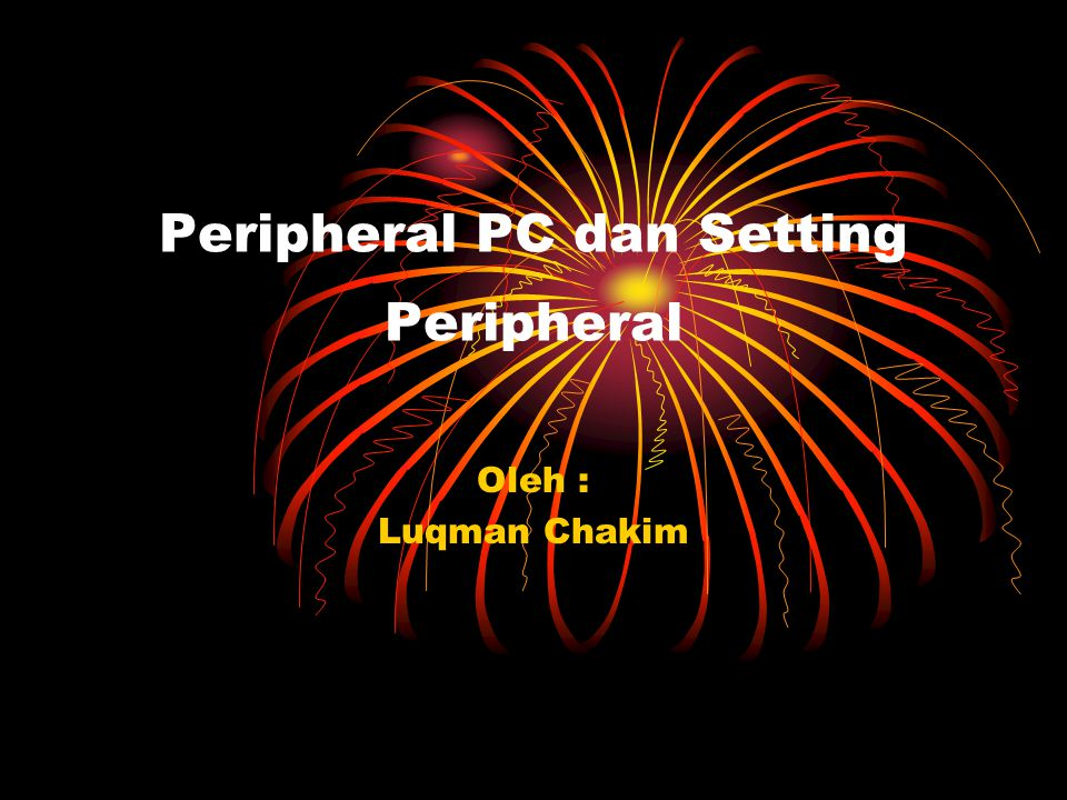 Peripheral PC dan Setting Peripheral