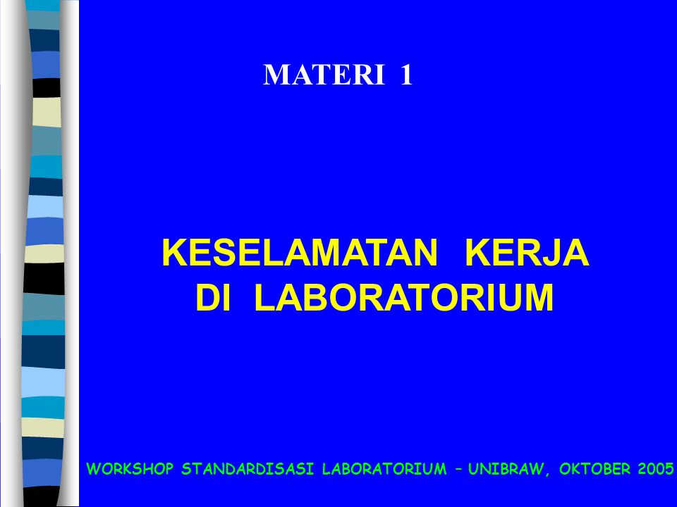 WORKSHOP STANDARDISASI LABORATORIUM – UNIBRAW, OKTOBER 2005