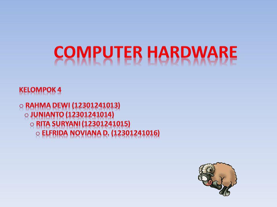 COMPUTER HARDWARE Kelompok 4 Rahma Dewi (12301241013)